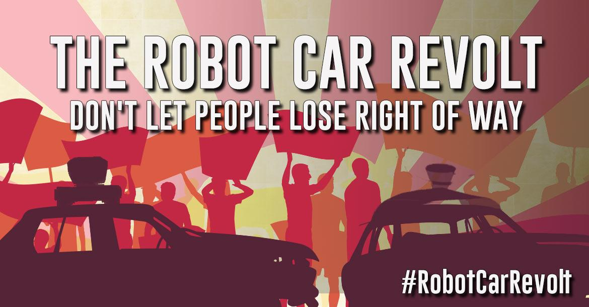 Revolt Against Robot Cars